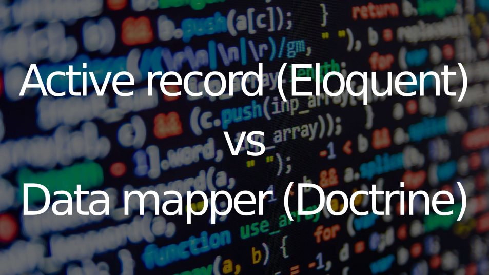 Active Record Eloquent Vs Data Mapper Doctrine SarvenDev - Data mapper c